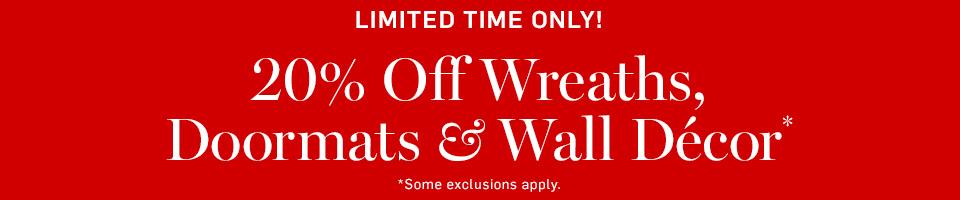 20% Off Wreaths, Doormats & Wall Decor*
