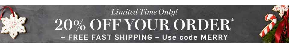 20% off Your Order +Free Fast Shipping *