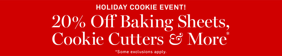 20% Off Baking Sheets, Cookie Cutters & More*