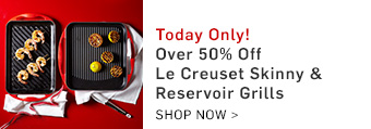 Over 50% off Le Creuset Skinny & Reservoir Grills