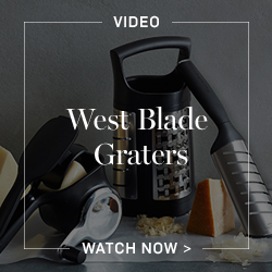 Watch West Blade Graters Video >