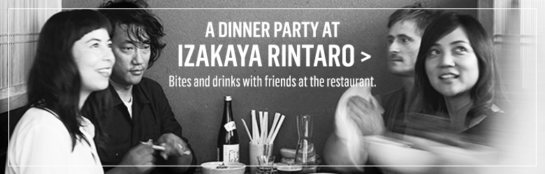 Open Kitchen Stories: A Dinner Party at Izakaya Rintaro >