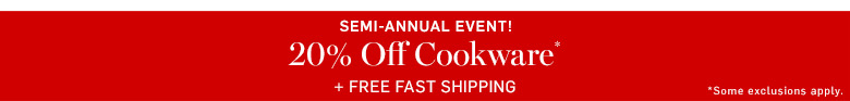 Semi-Annual Event! 20% Off Cookware + Free Fast Shipping