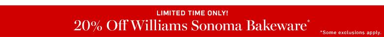 20% Off Williams Sonoma Bakeware*