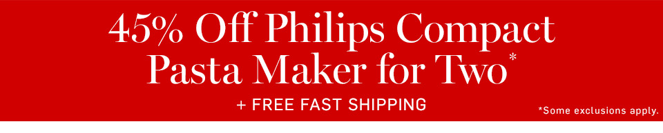 45% Off Philips Compact Pasta Maker for Two* + Free Fast Shipping