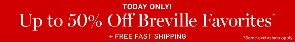 Up to 50% Off Breville Favorites* + Free Fast Shipping
