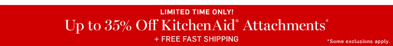 Up to 35% Off KitchenAid Attachments* + Free Fast Shipping