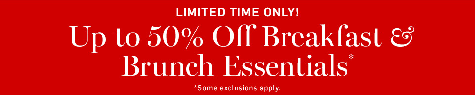 Up to 50% Off Breakfast & Brunch Essentials*