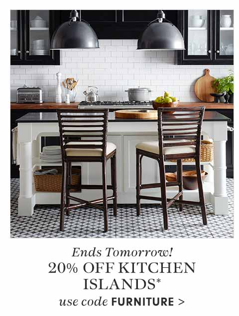 Ends Tomorrow! 20% off Kitchen Islands