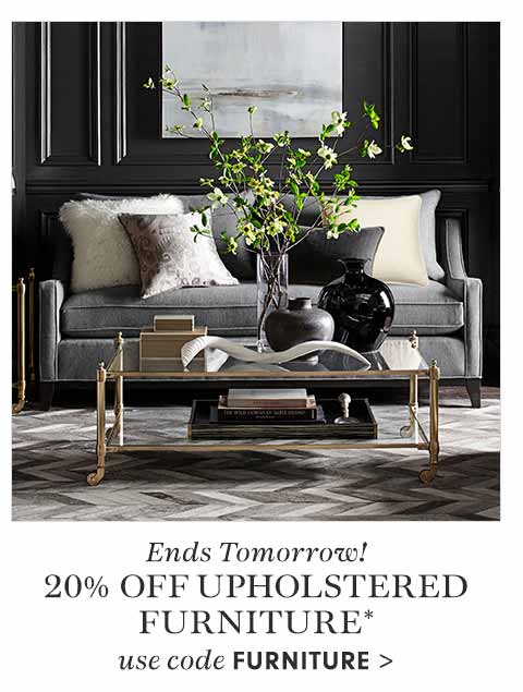 Ends Tomorrow! 20% off Upholstered Furniture