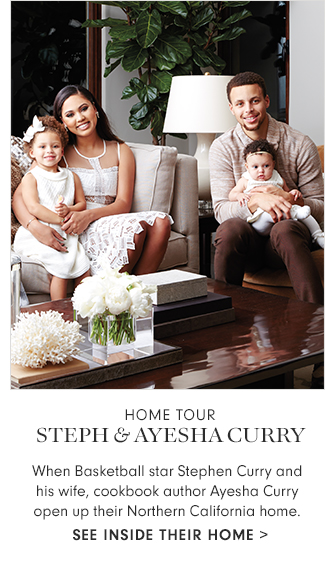 Home Tour with the Steph & Ayesha Curry >