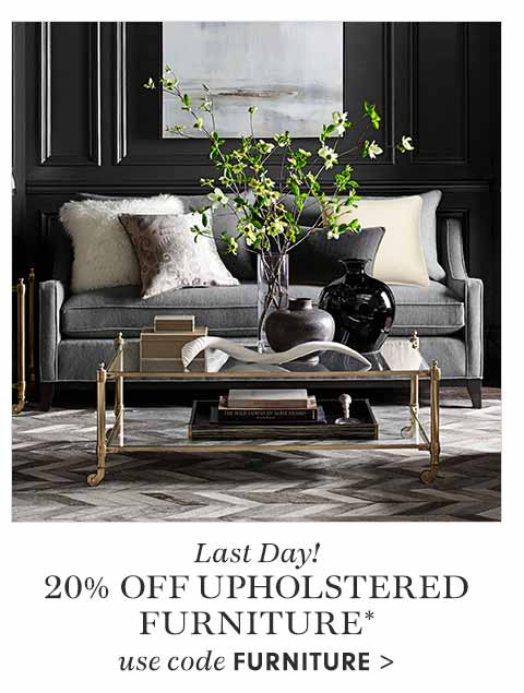 Last Day! 20% off Upholstered Furniture
