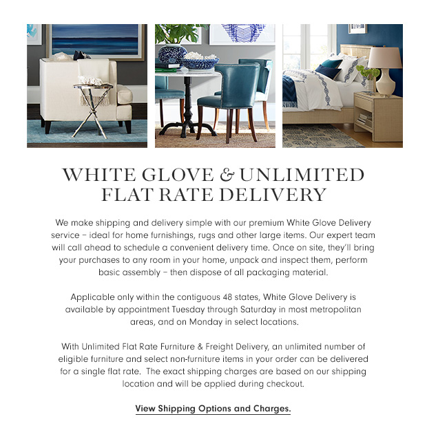 White Glove & Unlimited Flat Rate Delivery