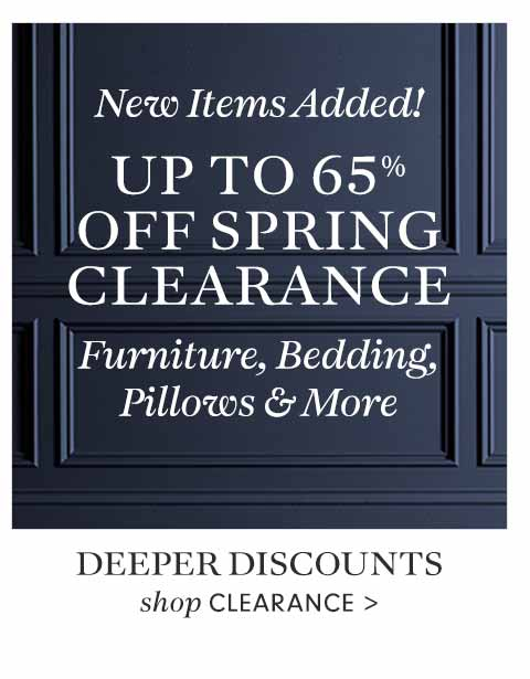 New Items Added! Up to 65% Off Spring Clearance >