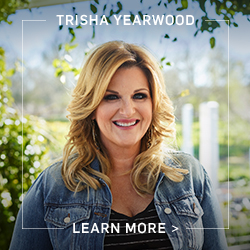 Trisha Yearwood - Learn More >