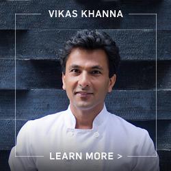 Vikas Khanna - Learn More >