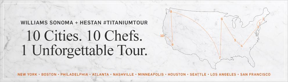 Williams Sonoma + Hestan #titaniumtour