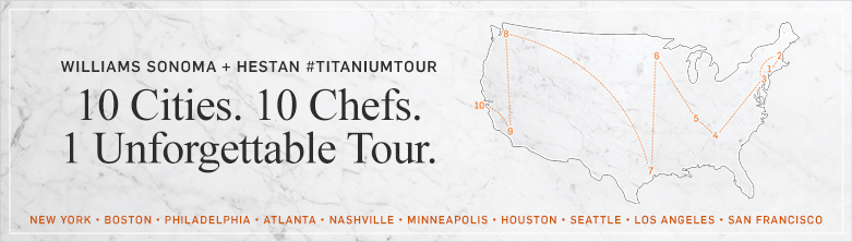 Williams Sonoma + Hestan #titaniumtour