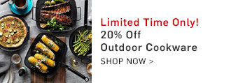 20% Off Outdoor Cookware - Shop Now >