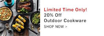 20% Off Outdoor Cookware - Shop Now >