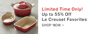 Limited Time Only! Up to 55% off Le Creuset Favorites - Shop Now >