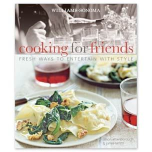 Williams-Sonoma: <i>Cooking for Friends</i>