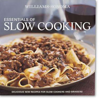 Williams-Sonoma: <i>Essentials of Slow Cooking</i>