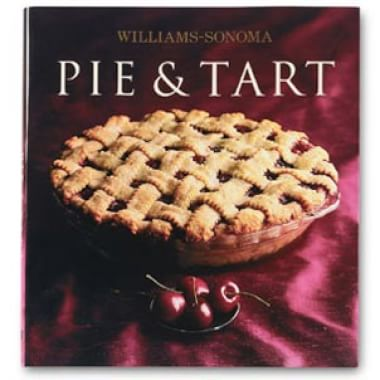Williams-Sonoma Collection: <br>Pie & Tart