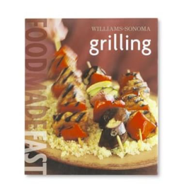 Williams-Sonoma Food Made Fast: Grilling