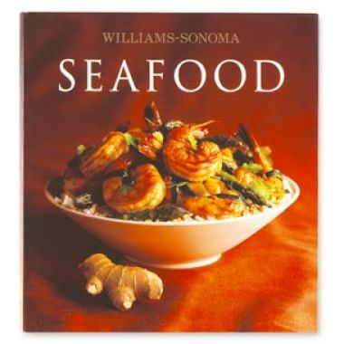 Williams-Sonoma Collection: Seafood