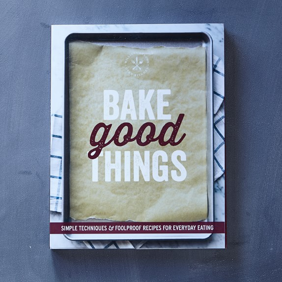 Williams-Sonoma Open Kitchen: Bake Good Things Cookbook