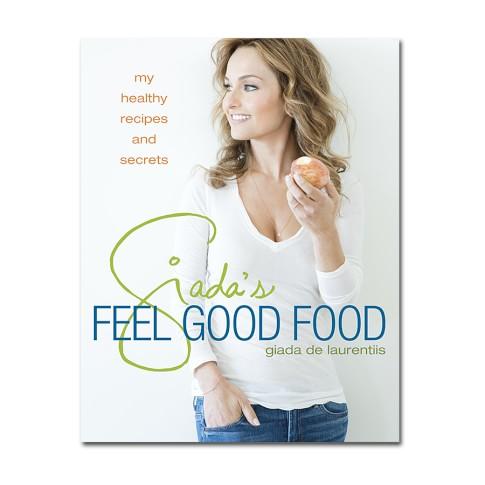 Giada's Feel Good Food Cookbook by Giada De Laurentiis - Autographed