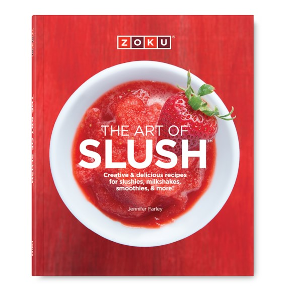 Zoku The Art of Slush Cookbook