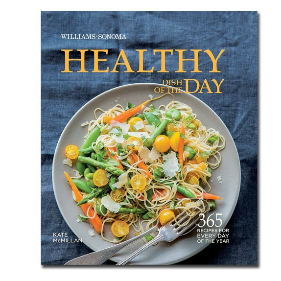 Williams-Sonoma Healthy Dish Of The Day Cookbook