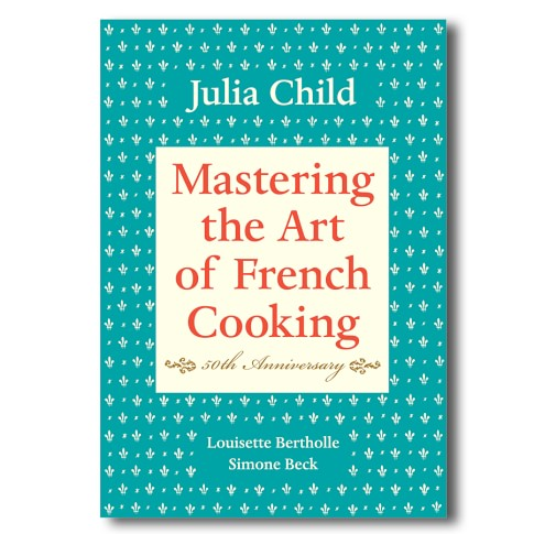 Mastering the Art of French Cooking Cookbook by Julia Child