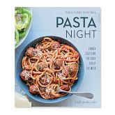 Williams-Sonoma What's For Dinner: Pasta Night Cookbook
