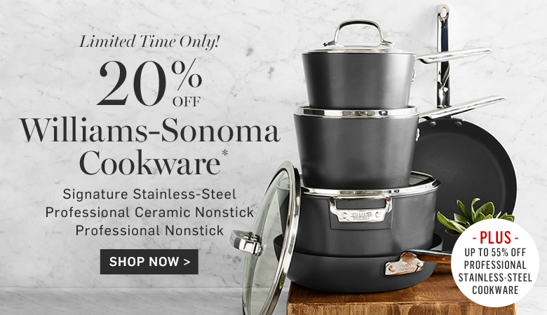 20% Off Williams-Sonoma Cookware