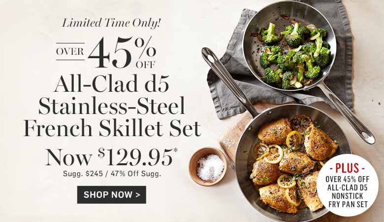 Over 45% Off All-Clad d5 Stainless-Steel French Skillet Set