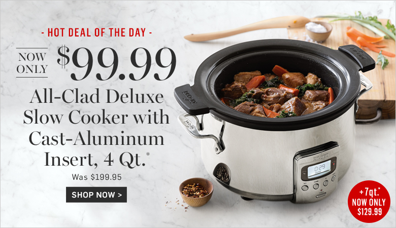 All-Clad Slow Cookers - Starting at $99.99