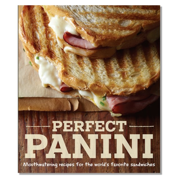 Perfect Panini Cookbook by Jodi Liano