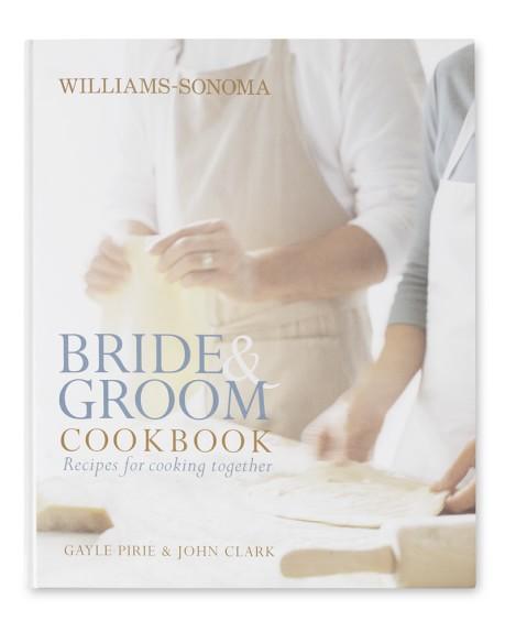 Williams Sonoma Bride & Groom Cookbook