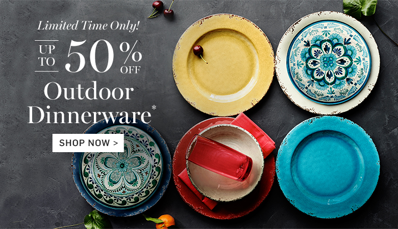 Up to 50% Off Outdoor Dinnerware & Serveware