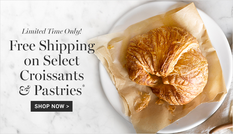 Free Shipping on Select Croissants & Pastries