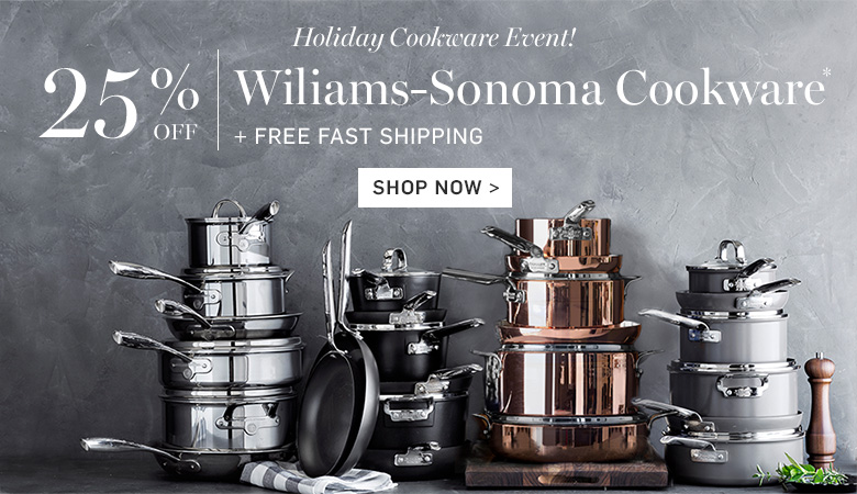 25% Off Wiliams-Sonoma Cookware + Free Fast Shipping