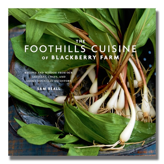 The Foothills Cuisine of Blackberry Farm Cookbook by Sam Beall