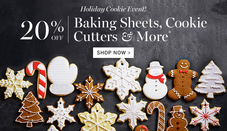 Holiday Cookie Event! 20% Off Baking Sheets, Cookie Cutters & More