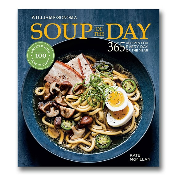 Williams Sonoma Soup of the Day Cookbook Revised