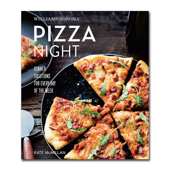 Williams Sonoma What's For Dinner: Pizza Night Cookbook