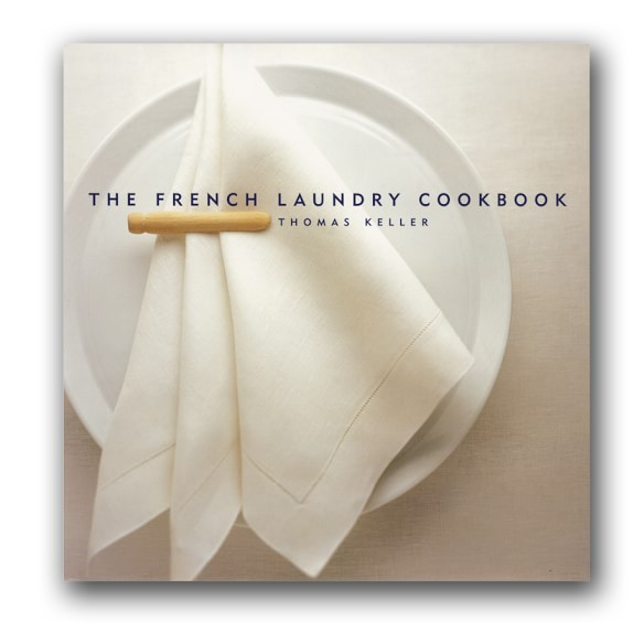 Thomas Keller's The French Laundry Cookbook