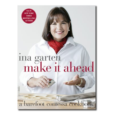 Barefoot contessa make it ahead cookbook by ina garten - Best ina garten cookbook ...